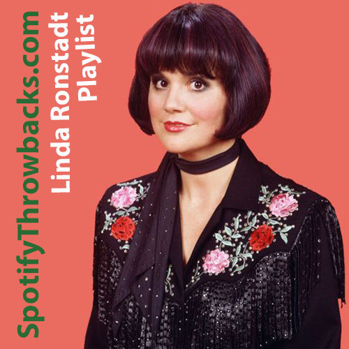 Linda Rondstadt collection (playlist) - SpotifyThrowbacks.com