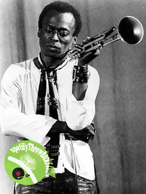 The Late Miles Davis - SpotifyThrowbacks.com